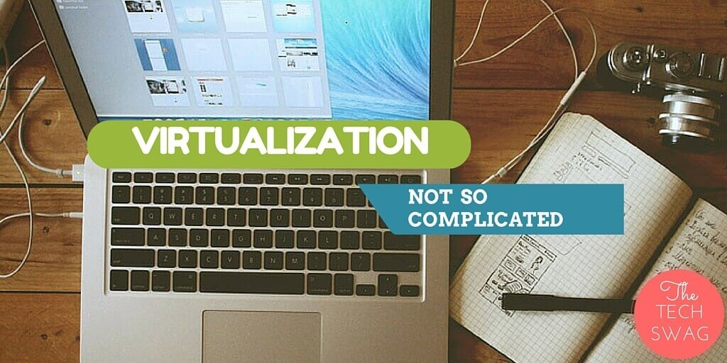 VIRTUALIZATION-SIMPLY EXPLAINED