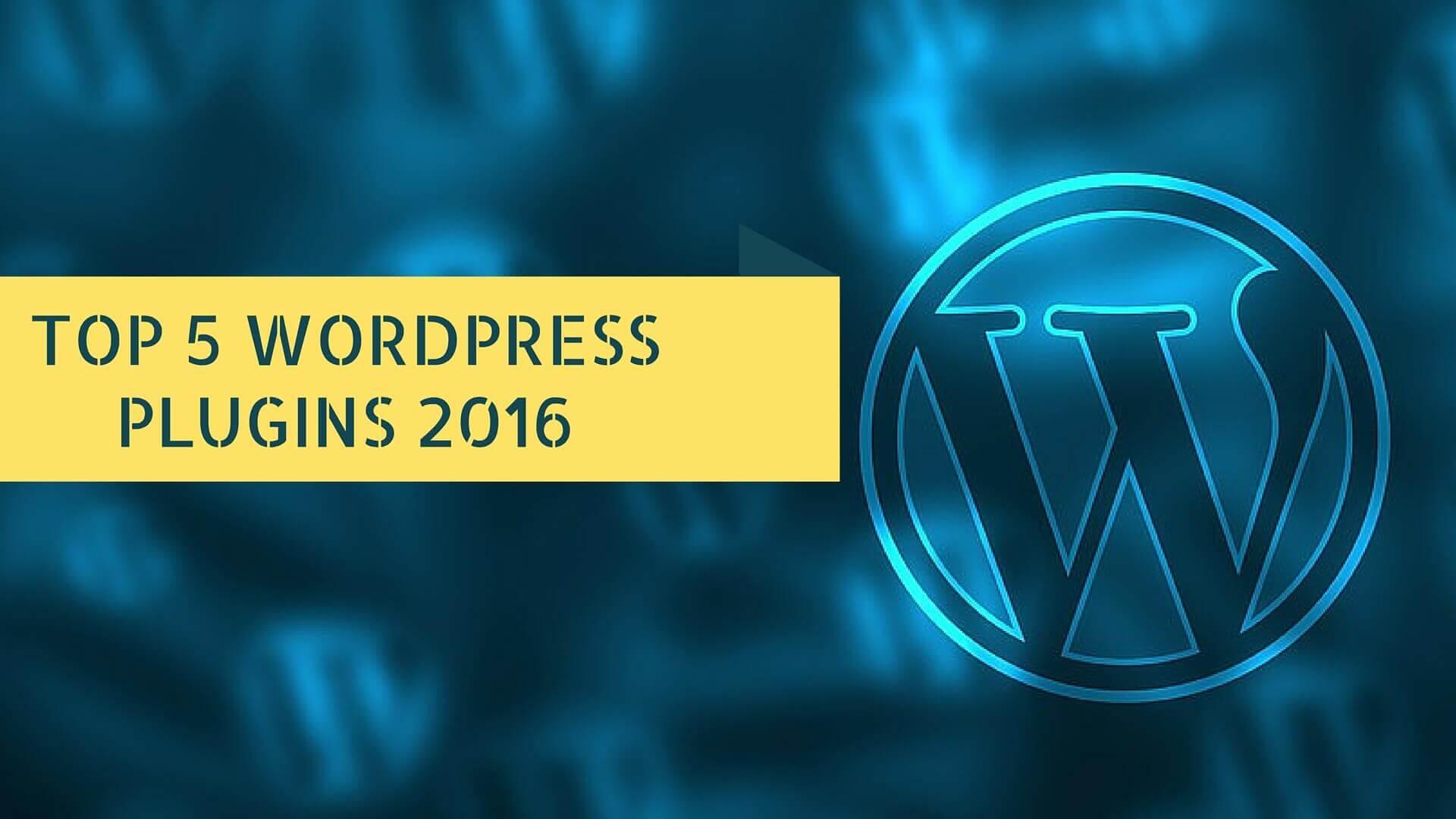 Top 5 wordpress plugins of 2016 featured image