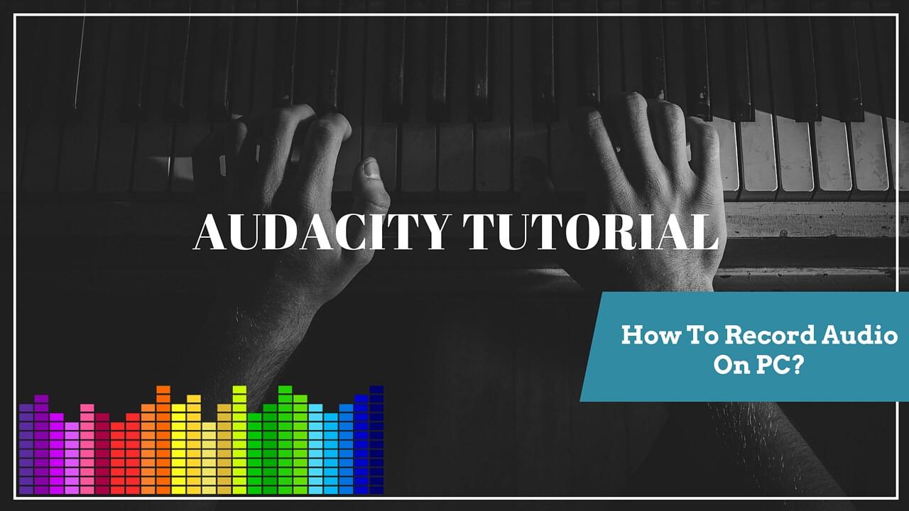 Audacity Tutorial | How To Record Audio On PC